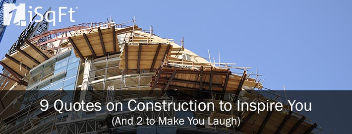 9 Quotes on Construction to Inspire You - iSqFt