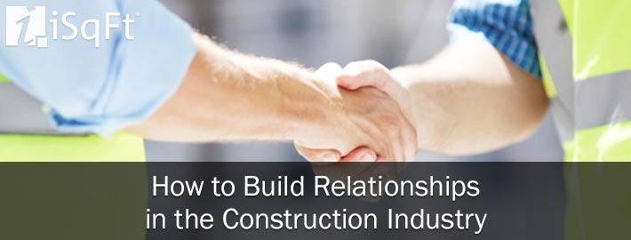 How to Build Relationships in the Construction Industry