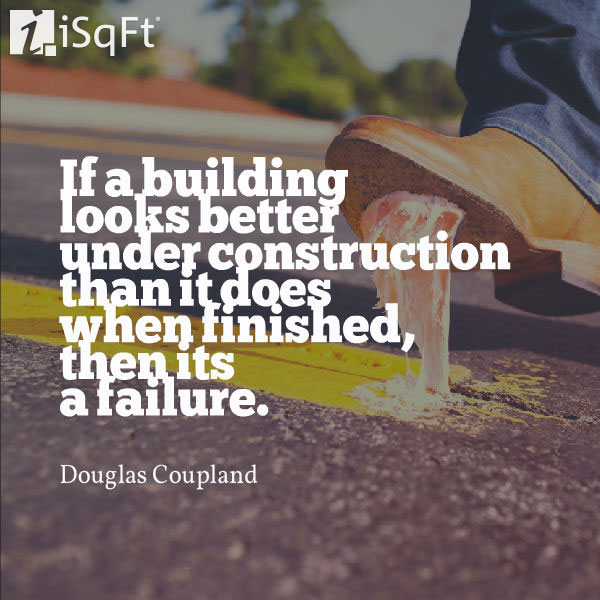 Construction Quotes Interesting 9 Quotes On Construction To Inspire You  Isqft
