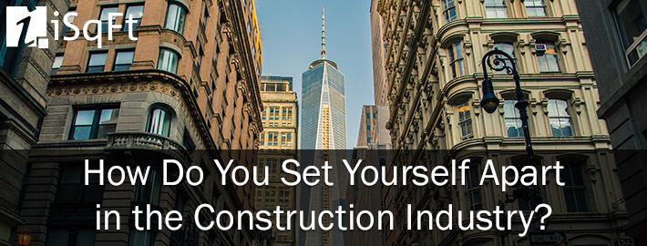 How Do You Set Yourself Apart in the Construction Industry