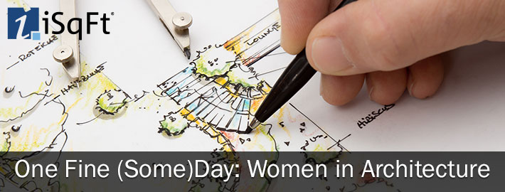 One Fine (Some)Day: Women in Architecture