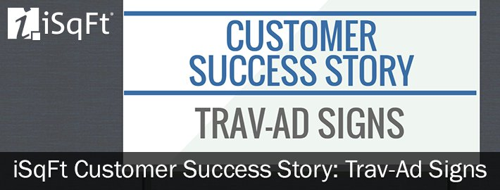 iSqFt Customer Success Trav-Ad Signs