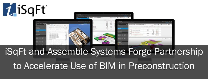 iSqFt and Assemble Systems Forge Partnership to Accelerate Use of BIM in Preconstruction