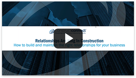 Relationships are king in construction: part 1