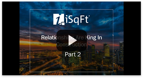 Relationships are king in construction: part 2
